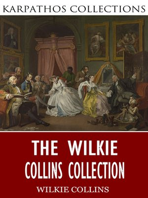 cover image of The Wilkie Collins Collection