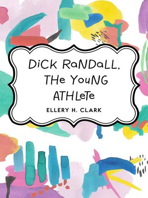 cover image of Dick Randall, the Young Athlete