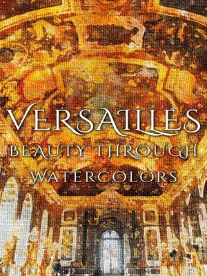 cover image of Versailles Beauty Through Watercolors
