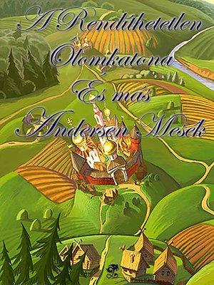 cover image of A Rendíthetetlen Ólomkatona és más Andersen mesék