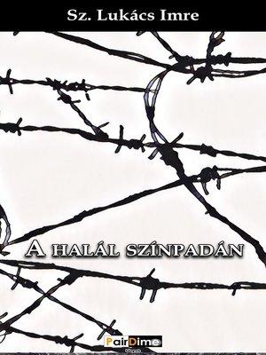 cover image of A halál színpadán