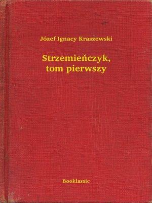 cover image of Strzemieńczyk, tom pierwszy