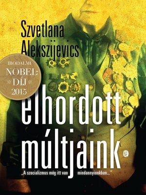 cover image of Elhordott múltjaink
