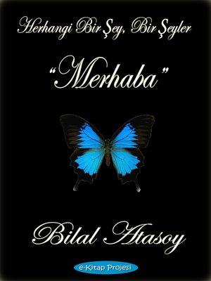 cover image of Herhangi Bir Şey, Bir Şeyler 'Merhaba'