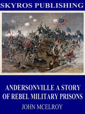 cover image of Andersonville A Story of Rebel Military Prisons