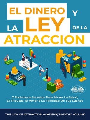cover image of El Dinero Y La Ley De La Atracción