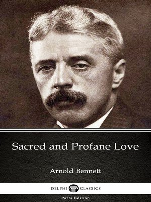 cover image of Sacred and Profane Love by Arnold Bennett