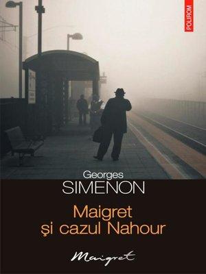 cover image of Maigret și cazul Nahour