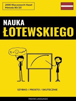 cover image of Nauka Łotewskiego--Szybko / Prosto / Skutecznie