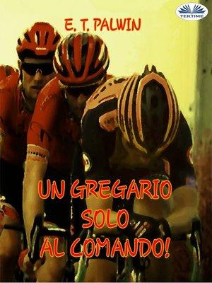 cover image of Un Gregario Solo Al Comando!