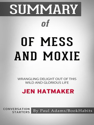 cover image of Summary of Of Mess and Moxie