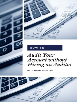cover image of How to Audit Your Account without Hiring an Auditor