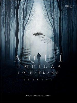 cover image of Aquí empieza lo extraño