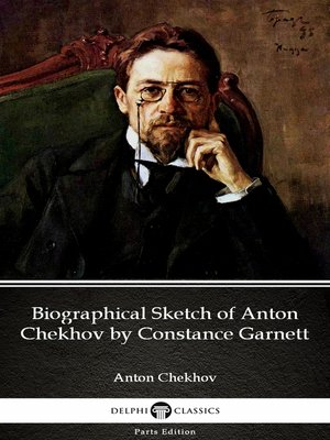 cover image of Biographical Sketch of Anton Chekhov by Constance Garnett by Anton Chekhov