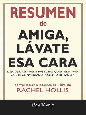 cover image of Resumen de Amiga, Lávate Esa Cara