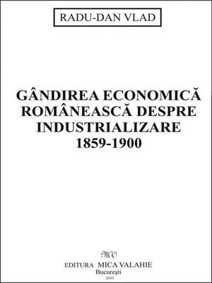 cover image of Gândirea economică românească despre industrializare