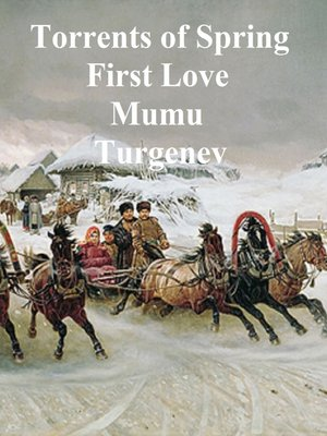 cover image of Torrents of Spring, First Love,  Mumu