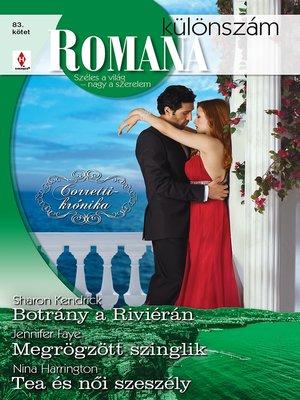 cover image of Botrány a Riviérán (Corretti-krónika 5.), Megrögzött szinglik, Tea és női szeszély