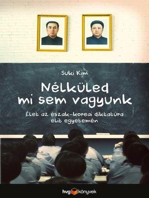 cover image of Nélküled mi sem vagyunk