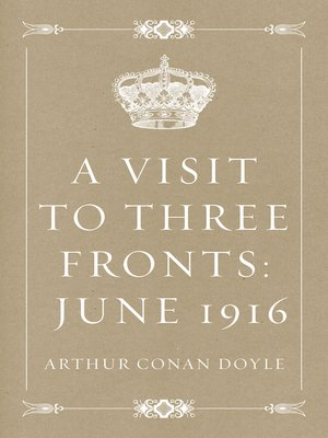 cover image of A Visit to Three Fronts: June 1916