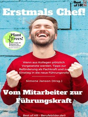 cover image of Erstmals Chef! Vom Mitarbeiter zur Führungskraft