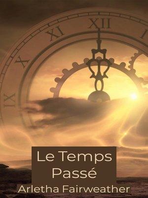 cover image of Le Temps Passé