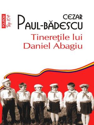 cover image of Tineretile lui Daniel Abagiu