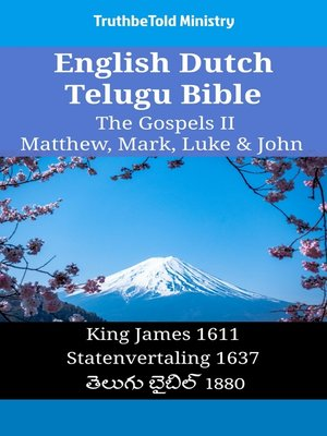 cover image of English Dutch Telugu Bible - The Gospels II - Matthew, Mark, Luke & John