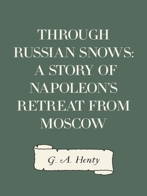 cover image of Through Russian Snows: A Story of Napoleon's Retreat from Moscow