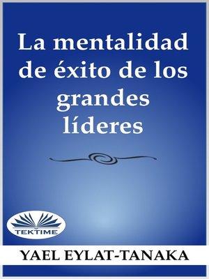 cover image of La Mentalidad De Éxito De Los Grandes Líderes