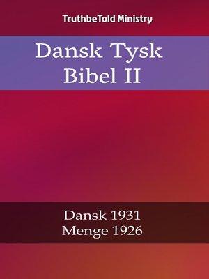 cover image of Dansk Tysk Bibel II