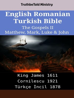 cover image of English Romanian Turkish Bible - The Gospels II - Matthew, Mark, Luke & John