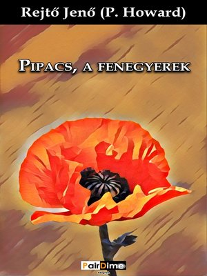 cover image of Pipacs, a fenegyerek
