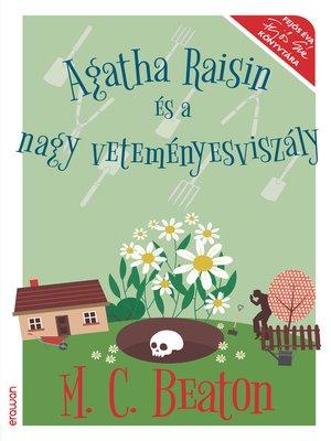 cover image of Agatha Raisin és a nagy veteményesviszály