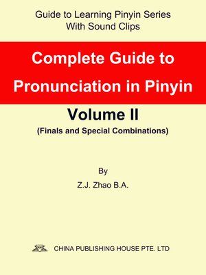 cover image of Complete Guide to Pronunciation in Pinyin Volume II