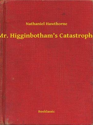 cover image of Mr. Higginbotham's Catastrophe