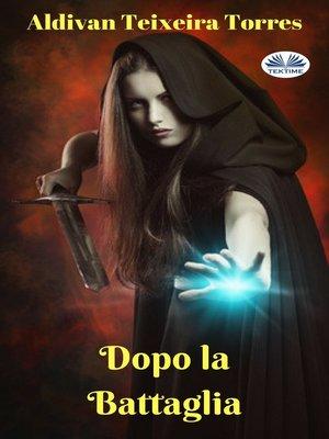 cover image of Dopo La Battaglia