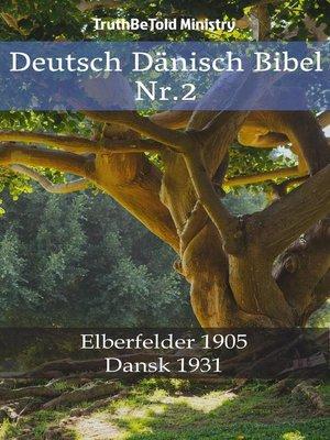 cover image of Deutsch Dänisch Bibel Nr.2