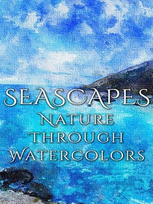 cover image of Seascapes - Nature through Watercolors