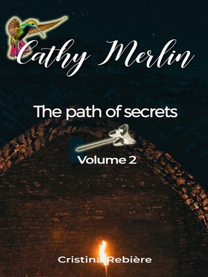 cover image of Cathy Merlin 2. The path of secrets