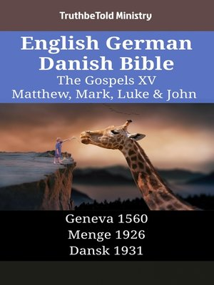 cover image of English German Danish Bible - The Gospels XV - Matthew, Mark, Luke & John