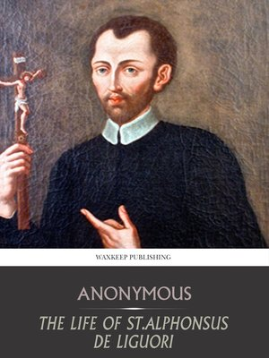 cover image of The Life of St. Alphonsus de Liguori