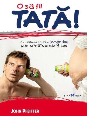 cover image of O să fii tată! Cum să treceți cu bine (amândoi) prin următoarele 9 luni