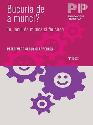cover image of Bucuria de a munci? Tu, locul de muncă și fericirea