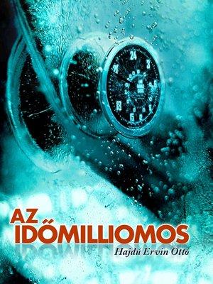 cover image of Az időmilliomos