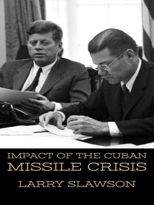cover image of Impact of the Cuban Missile Crisis