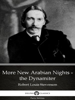 cover image of More New Arabian Nights - the Dynamiter by Robert Louis Stevenson