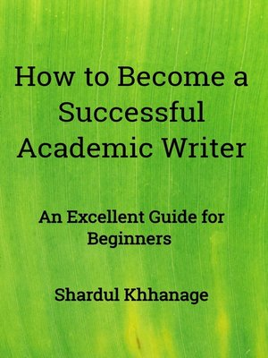 cover image of How to Become A Successful Academic Writer