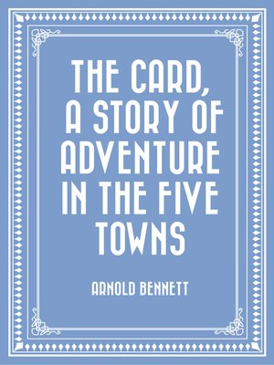 cover image of The Card, a Story of Adventure in the Five Towns