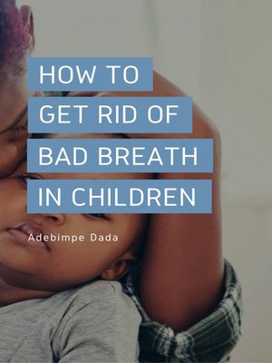cover image of How to Get Rid of Bad Breath in Children